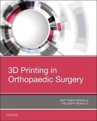3D Printing in Orthopaedic Surgery (Paperback)