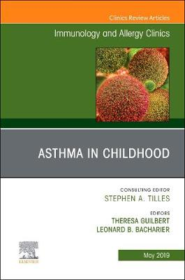 Asthma in Early Childhood, An Issue of Immunology and Allergy Clinics of North America - The Clinics: Internal Medicine 39-2 (Hardback)