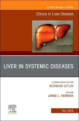Liver in Systemic Diseases, An Issue of Clinics in Liver Disease - The Clinics: Internal Medicine 23-2 (Hardback)