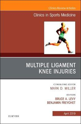 Knee Multiligament Injuries-Common Problems, An Issue of Clinics in Sports Medicine - The Clinics: Orthopedics 38-2 (Hardback)