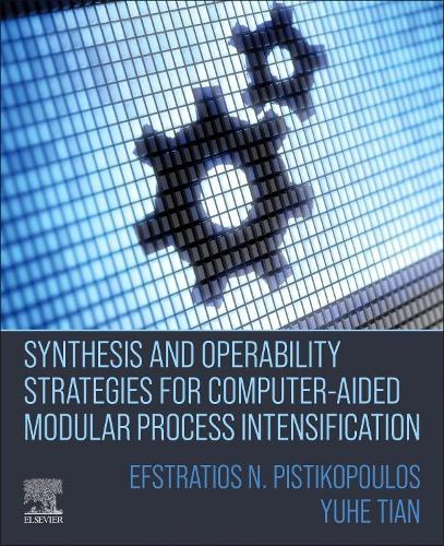 Synthesis and Operability Strategies for Computer-Aided Modular Process intensification (Paperback)