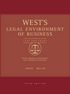 West's Legal Environment of Business with Online Research Guide: Text, Cases, Ethical, Regulatory and International Issues (Hardback)