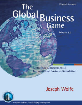The Global Business Game: A Simulation in Strategic Management and International Business