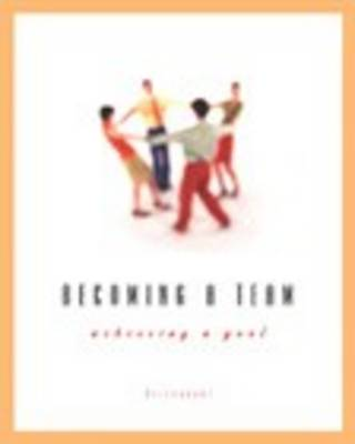 Becoming a Team: Achieving a Goal (Paperback)