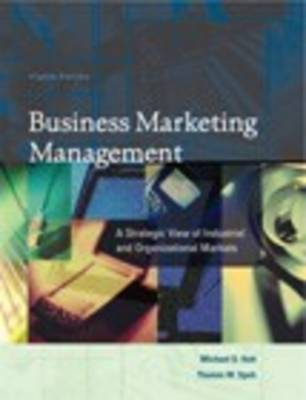 Business Marketing Management: A Strategic View of Industrial and Organizational Markets (Hardback)
