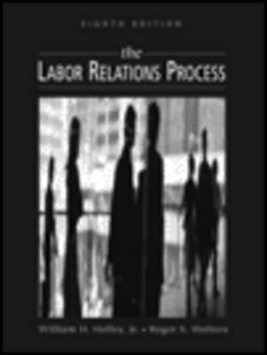 The Labor Relations Process 8e (Hardback)