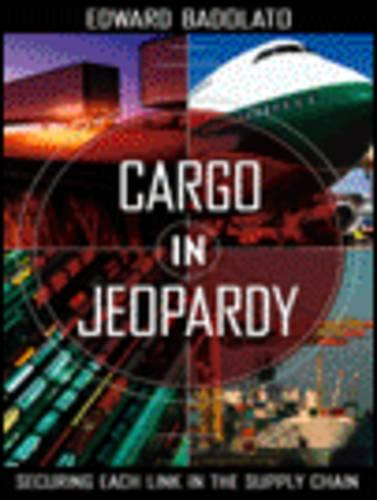 Cargo in Jeopardy: Securing Each Link in the Supply Chain (Hardback)
