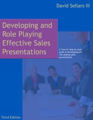 Developing and Role Playing Effective Sales Presentations (Paperback)