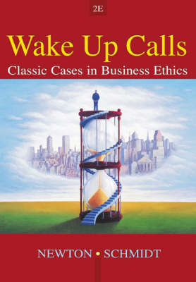 Wake Up Calls: Classic Cases in Business Ethics (Paperback)