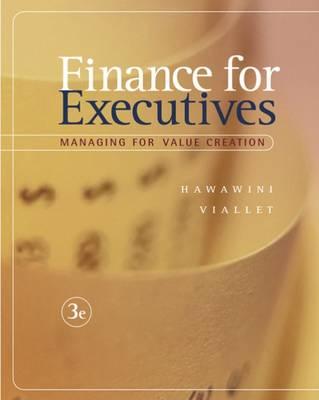 Finance for Executives: Managing for Value Creation (Hardback)