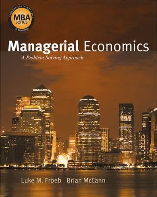 Managerial Economics: A Problem Solving Approach (Hardback)