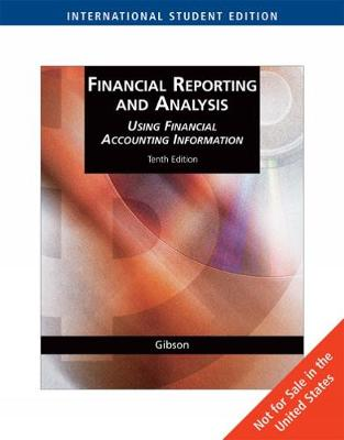 Financial Reporting and Analysis: Using Financial Accounting Information, International Edition (Paperback)