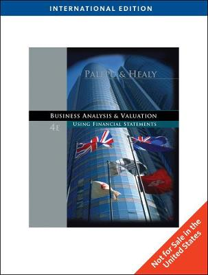 Business Analysis and Valuation: Using Financial Statements, International Edition (Paperback)