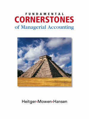 Fundamental Cornerstones of Managerial Accounting: Cornerstone for Business Decisions (Hardback)