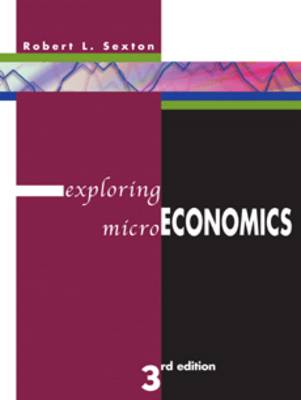 Exploring Microeconomics: WITH Xtra! CD-ROM, InfoTrac, AND Student Workbook