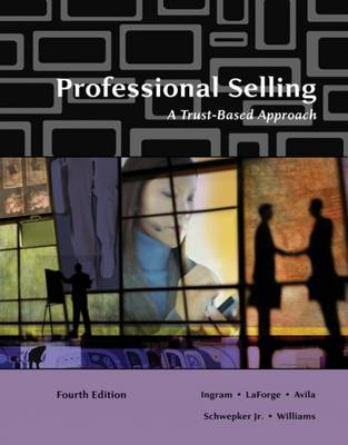 Professional Selling: A Trust-based Approach (Paperback)
