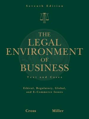 The Legal Environment of Business: Text and Cases -- Ethical, Regulatory, Global, and E-Commerce Issues (Hardback)