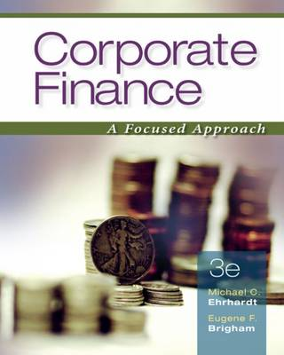 Corporate Finance: with Thomson One Business School Edition: A Focused Approach (Hardback)
