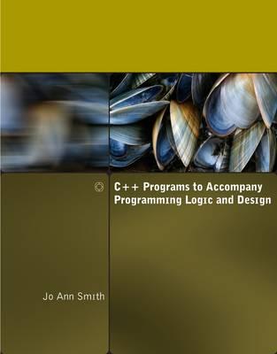 C++ Programs to Accompany Programming Logic and Design (Paperback)