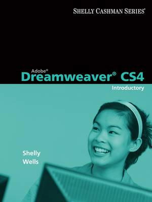 Adobe Dreamweaver CS4: Introductory Concepts and Techniques - Shelly Cashman Series (Paperback)