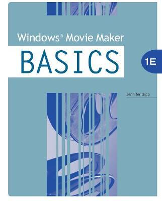 Windows (R) Movie Maker BASICS (Spiral bound)