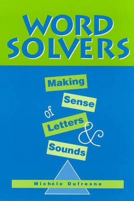 Word Solvers: Making Sense of Letters and Sounds (Paperback)