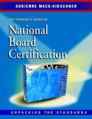 The Teachers Guide to National Board Certification: The Teacher's Guide to National Board Certification (Hardback)