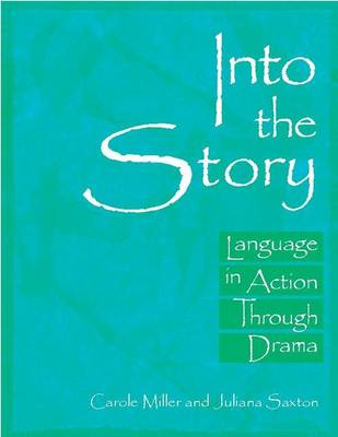Into the Story: Language in Action Through Drama (Paperback)
