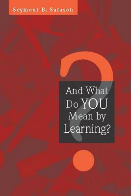 And What Do You Mean by Learning? (Paperback)