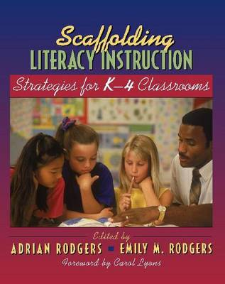 Scaffolding Literacy Instruction: Strategies for K-4 Classrooms (Paperback)