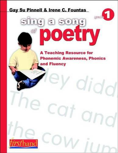 Sing a Song of Poetry, Grade 1: A Teaching Resource for Phonemic Awareness, Phonics and Fluency (Paperback)