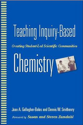 Teaching Inquiry-Based Chemistry (Hardback)
