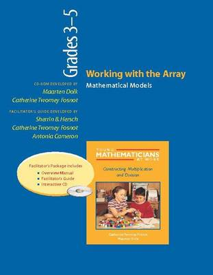 Working with the Array: Resource Package Grades 3-5: Mathematical Models (Paperback)