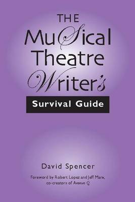 The Musical Theatre Writer's Survival Guide (Paperback)