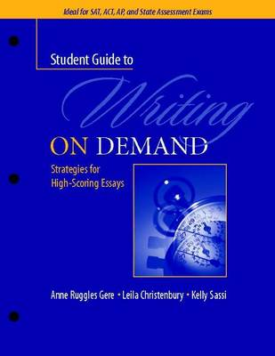 A Student Guide to Writing on Demand: Strategies for High-Scoring Essays (Paperback)