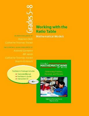 Working with the Ratio Table, Grades 5-8: Mathematical Models : Facilitator's Guide (Paperback)