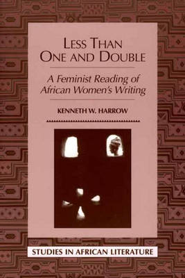 Less Than One and Double: A Feminist Reading of African Women's Writing (Paperback)