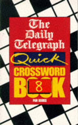 The Daily Telegraph Quick Crossword Book: No. 8 (Paperback)
