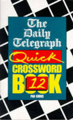 The Daily Telegraph Quick Crosswords Book 12 (Paperback)