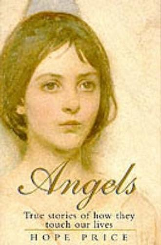 Angels: True Stories of How They Touch Our Lives (Paperback)