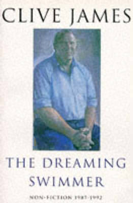 The Dreaming Swimmer: Non Fiction, 1987-92 (Paperback)
