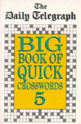 The Daily Telegraph Big Book Quick Crosswords Book 5 (Paperback)