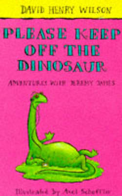 Please Keep Off the Dinosaur - Adventures with Jeremy James S. (Paperback)