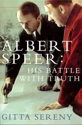 Albert Speer: His Battle with Truth (Paperback)