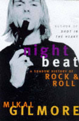 Night Beat: A Shadow History of Rock & Roll (Paperback)