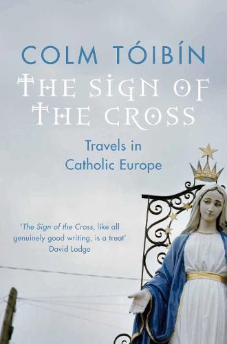 The Sign of the Cross: Travels in Catholic Europe (Paperback)