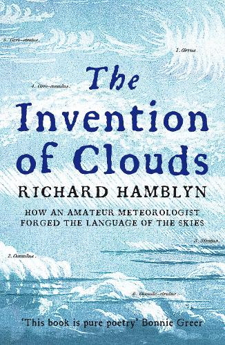 The Invention of Clouds: How an Amateur Meteorologist Forged the Language of the Skies (Paperback)