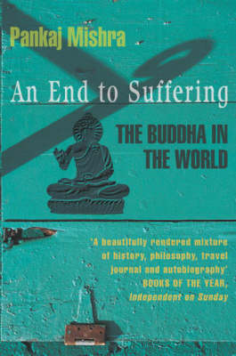 An End to Suffering: The Buddha in the World (Paperback)