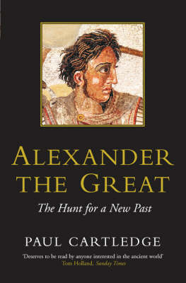 Alexander the Great: The Hunt for a New Past (Paperback)