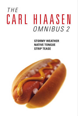 "The Carl Hiaasen Omnibus 2: ""Native Tongue"" , ""Striptease"" , ""Stormy Weather"": Native Tongue, Striptease, Stormy Weather (Paperback)"